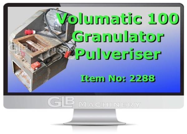 X  VOLUMATIC 100 GRANULATOR PULVERISER