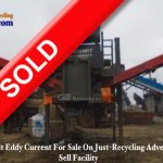 Eddy Current Sold On Just-Recycling Advertise and Sell Facility